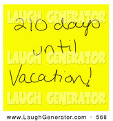Humorous Clip Art of a Hand Written Yellow Sticky Note Reading 210 Days Until Vacation! over White by Jamers